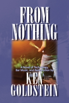 From Nothing: A Novel by Ken Goldstein